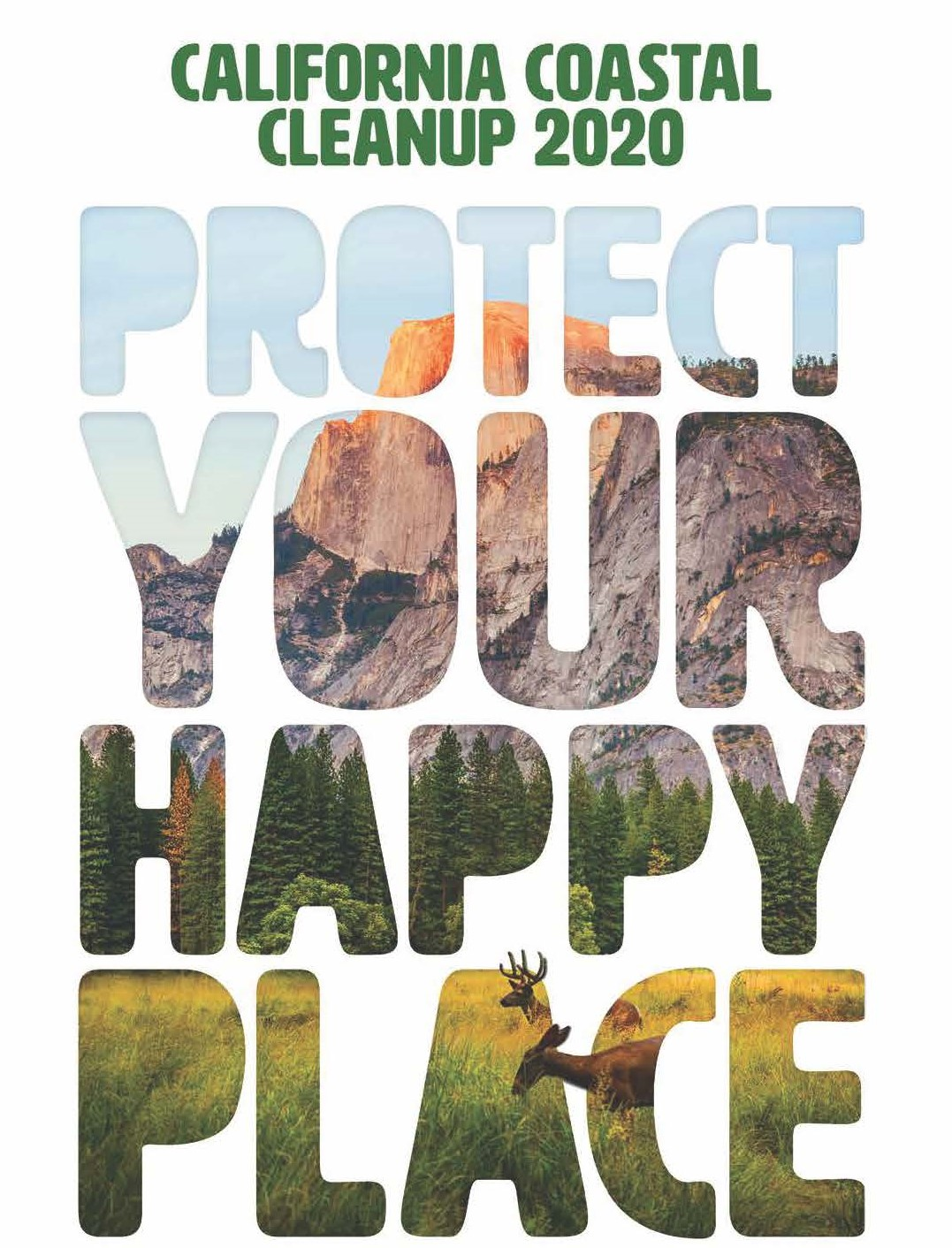 California Coastal Cleanup, Protect Your Happy Place. With image of Half Dome and grazing deer behind the letters